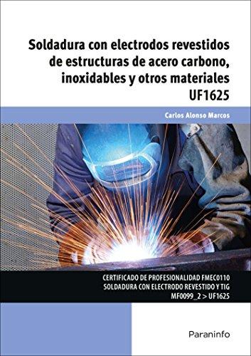 Soldadura con electrodos revestidos de estructuras de acero carbono, inoxidables y otros...