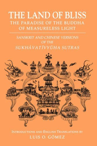 The Land of Bliss: The Paradise of the Buddha of Measureless Light : Sanskrit and Chinese Versions of the Sukhavativyuha Sutras (Studies in the Buddhist Traditions)