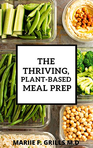THE THRIVING, PLANT-BASED MEAL PREP (English Edition)