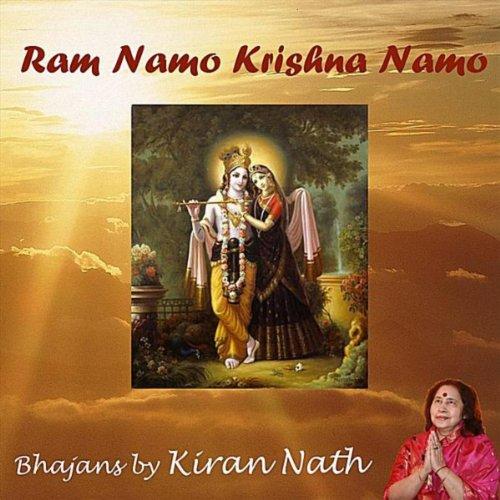 Ram Namo Krishna Namo - Bhajans by Kiran Nath