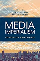 Media Imperialism: Continuity and Change