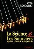 Science et les sourciers - Baguettes, pendules, biomagnétisme
