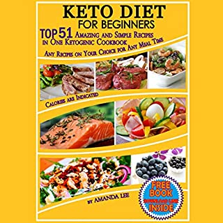 Keto Diet for Beginners: Top 51 Amazing and Simple Recipes in One Ketogenic Cookbook     Any Recipes on Your Choice for Any Meal Time              By:                                                                                                                                 Amanda Lee                               Narrated by:                                                                                                                                 Betty Johnston                      Length: 2 hrs and 29 mins     5 ratings     Overall 5.0