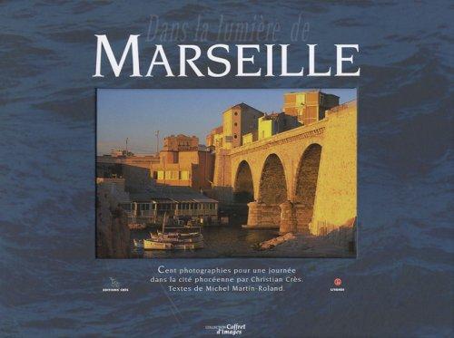 Dans la lumière de Marseille : Cent photographies pour une journée dans la cité phocéenne