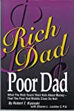 RICH DAD POOR DAD - What the Rich Teach Their Kids About Money - That the Poor and the Middle Class Do Not! - TechPress Incorporated - 07/12/2002