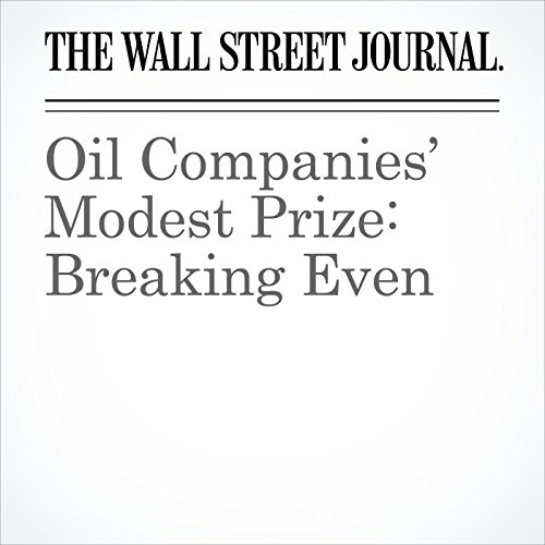 Oil Companies' Modest Prize: Breaking Even copertina