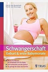 Schwangerschaft, Geburt & erste Babymonate Gebundene Ausgabe