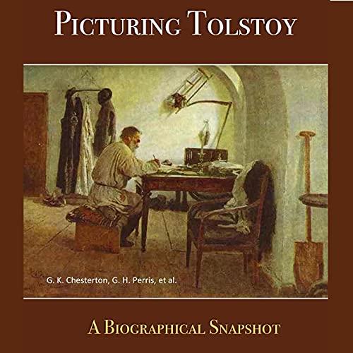 Picturing Tolstoy Audiobook By G. K. Chesterton, G. H. Perris, Edward Garnett cover art