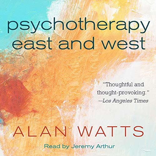 Psychotherapy East and West audiobook cover art