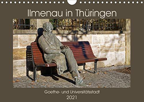 Ilmenau in Thüringen. Goethe- und Universitätsstadt (Wandkalender 2021 DIN A4 quer)