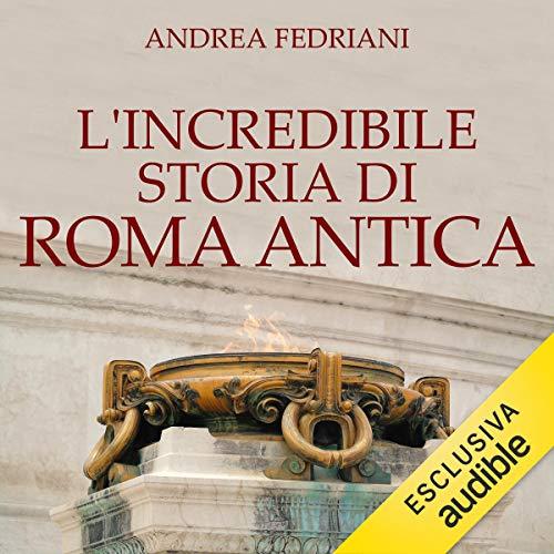 L'incredibile storia di Roma antica copertina