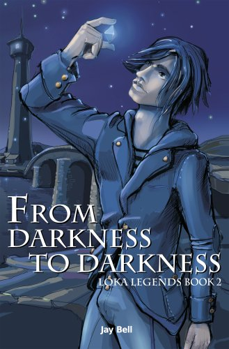 From Darkness to Darkness (Loka Legends Book 2)
