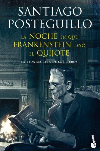 La noche en que Frankenstein leyó el Quijote: La vida secreta de los libros (Diversos)