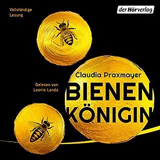 Bienenkönigin                   Autor:                                                                                                                                 Claudia Praxmayer                               Sprecher:                                                                                                                                 Leonie Landa                      Spieldauer: 7 Std. und 17 Min.     5 Bewertungen     Gesamt 4,4