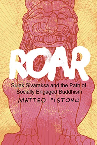 Image of Roar: Sulak Sivaraksa and the Path of Socially Engaged Buddhism