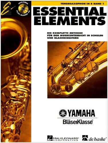 Essential Elements, für Tenorsaxophon in B, m. Audio-CD: Die komplette Methode für den Musikunterricht in Schulen und Blasorchestern