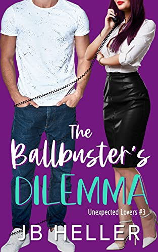 The Ballbuster's Dilemma (Unexpected Lovers Book 4)