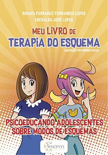 Meu livro de Terapia do Esquema: psicoeducando Adolescentes sobre Modos de Esquemas - Sinopsys Editora