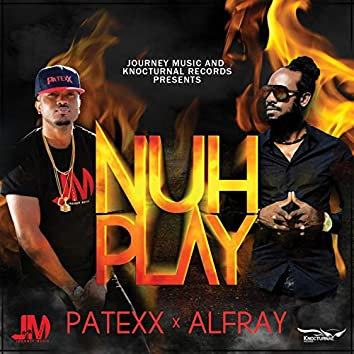 Nuh Play (feat. Alfray) [Raw]