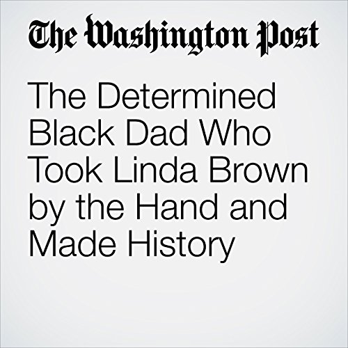 The Determined Black Dad Who Took Linda Brown by the Hand and Made History copertina