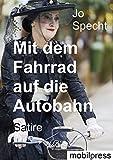Mit dem Fahrrad auf die Autobahn: Der Kampf gegen Autos im Wald (Schwarzwald für Anfänger)