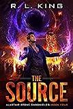 The Source: An Alastair Stone Urban Fantasy Novel (Alastair Stone Chronicles Book 4) (The Alastair Stone Chronicles)