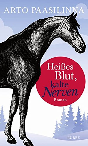Heißes Blut, kalte Nerven: Roman