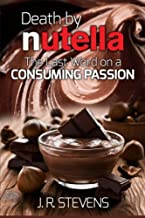 Death by Nutella: The Last Word on a Consuming Passion