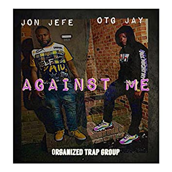 Against Me (feat. OTG Jay)