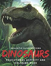 Dinosaurs Educational Activity and Coloring Book with Realistic Illustrations: A Fun Fact Filled Educational Workbook Complete with Coloring Pages and Word Searches