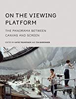 On the Viewing Platform: The Panorama between Canvas and Screen