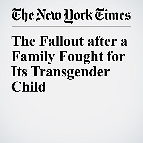 The Fallout after a Family Fought for Its Transgender Child audiobook cover art