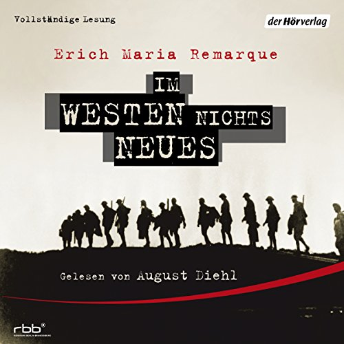 Im Westen nichts Neues                   By:                                                                                                                                 Erich Maria Remarque                               Narrated by:                                                                                                                                 August Diehl                      Length: 6 hrs and 6 mins     16 ratings     Overall 4.8