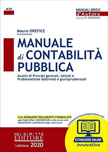 Manuale di contabilità pubblica. Analisi di principi generali, istituti e problematiche dottrinali e giurisprudenziali. Con estensione online