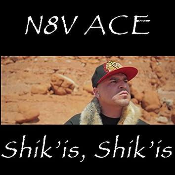 Shik'is Shik'is