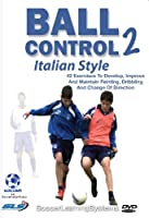 Soccer Ball Control 2: 42 Exercises To Develop, Improve and Maintain Feinting, Dribbling and Change of Direction