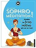 Sophro-méditation: Réveillez les forces...