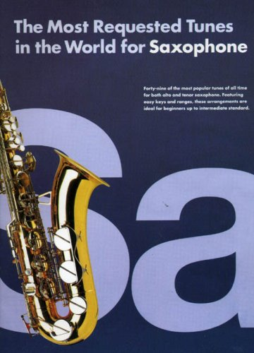 Most Requested Tunes In The World For Saxophone