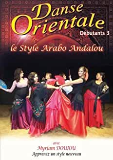 Danse Orientale débutants, vol. 3-Style arabo-andalou