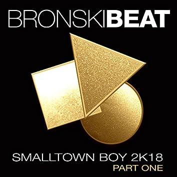 Smalltown Boy 2k18 Part 1