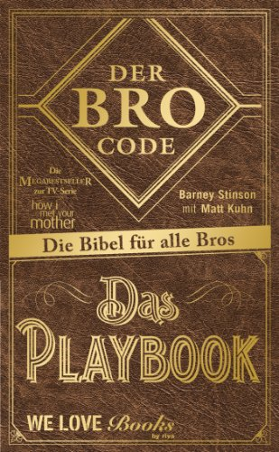 Der Bro Code - Das Playbook: Die Bibel für alle Bros
