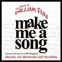 Make Me a Song: Music of William Finn