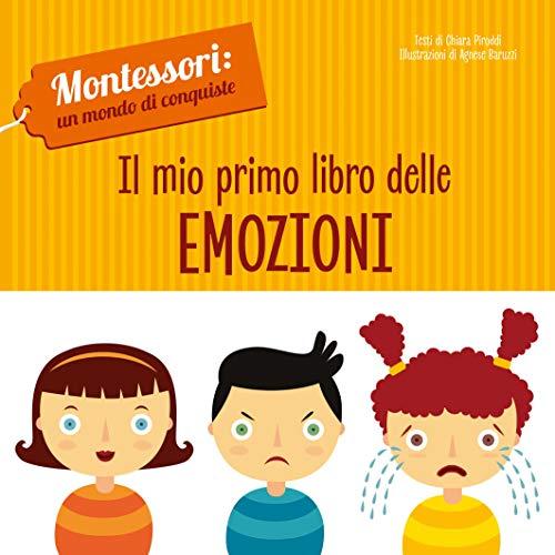 Il mio primo libro delle emozioni. Montessori: un mondo di conquiste. Ediz. a colori