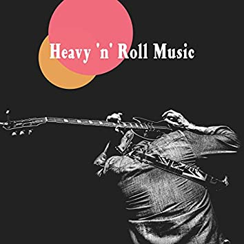 Heavy 'n' Roll Music
