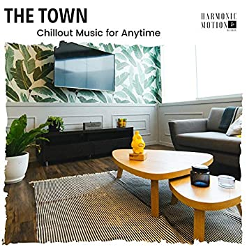 The Town - Chillout Music For Anytime
