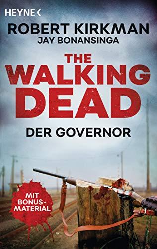 The Walking Dead: Der Governor - Zwei Romane in einem Band (Doppelband-Ausgaben, Band 2)