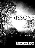 FRISSON: Anthologie de nouvelles fantastiques (French Editio