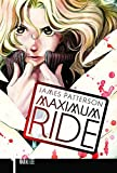 Maximum Ride - Manga Edition by James Patterson and NaRae Lee