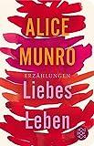 Buchinformationen und Rezensionen zu Liebes Leben: 14 Erzählungen (Fischer Taschenbibliothek) von Alice Munro