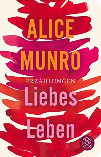 Buchseite und Rezensionen zu 'Liebes Leben: 14 Erzählungen (Fischer Taschenbibliothek)' von Alice Munro